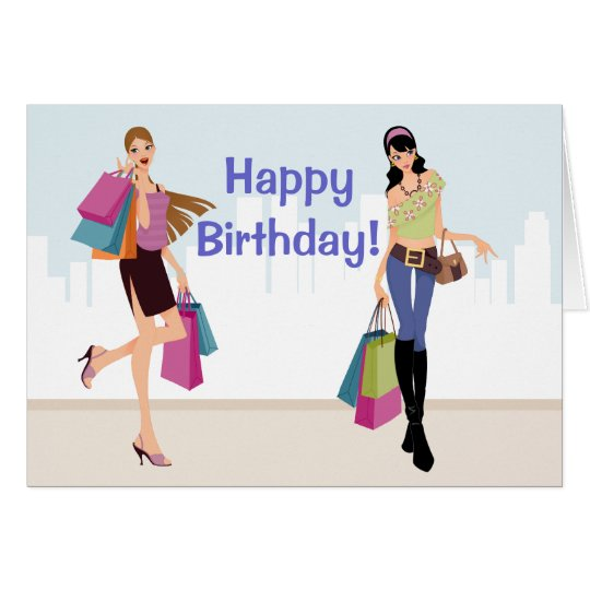 Pretty girls shopping in the city Birthday Card