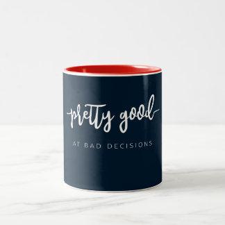 Pretty Good At Bad Decisions. Funny Sarcasm Gifts Two-Tone Coffee Mug