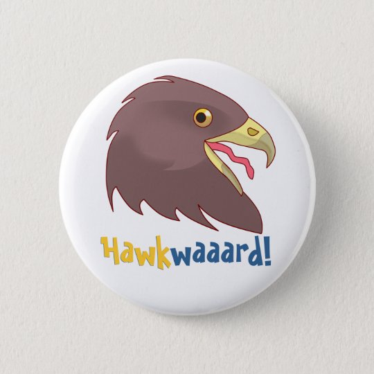 Pretty Hawkwaaard! 6 Cm Round Badge