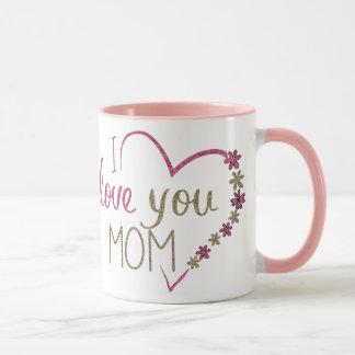 Pretty I Love You Mom Mug