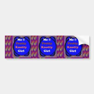 PRETTY KNOTTY : Crazy Gifts for NAUGHTY Girls Bumper Stickers