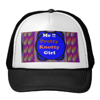 PRETTY KNOTTY : Crazy Gifts for NAUGHTY Girls Trucker Hat