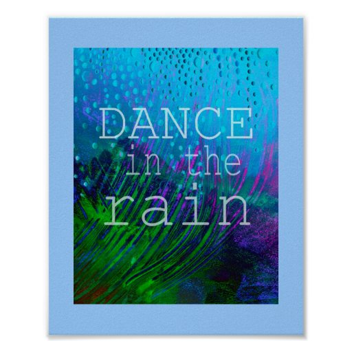 pretty poster with quote Dance in the Rain