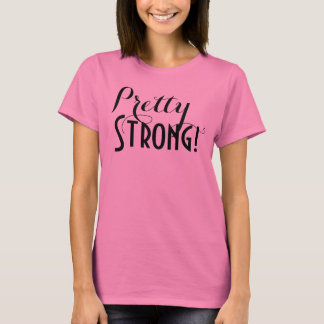 Pretty Strong Womens Shirt