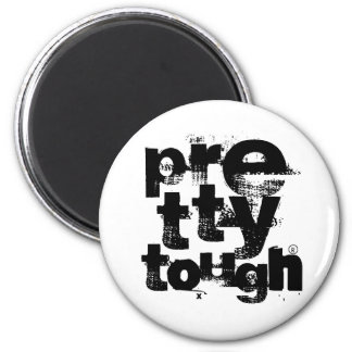 Pretty Tough Stacked Fridge Magnet