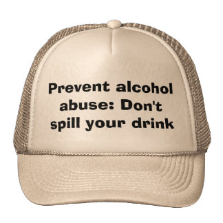 prevent alcohol abuse trucker hat