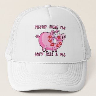 Prevent Swine Flu: Don't Kiss a Pig Trucker Hat