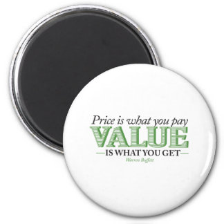 Price is what you pay Value is what you get 6 Cm Round Magnet