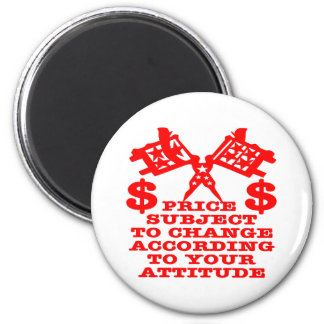 Price Subject To Change According To Your Attitude 6 Cm Round Magnet