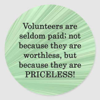 Priceless Volunteers Classic Round Sticker