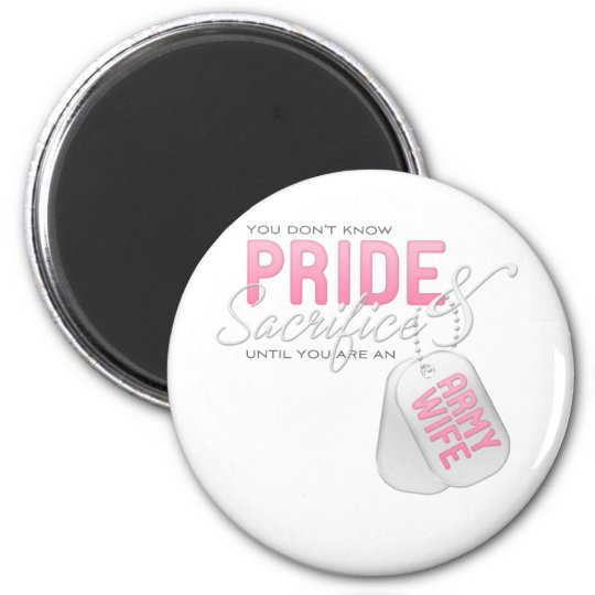 Pride & Sacrifice - Army Wife 6 Cm Round Magnet