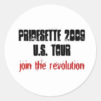 PrideSette 2009U.S. Tour, join the revolution Round Stickers