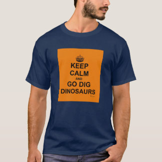 PRIMALBEASTS KEEP CALM AND DIG! T-Shirt! Orange T-Shirt