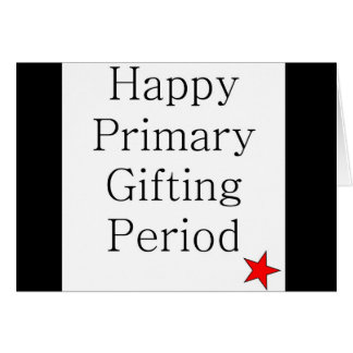 Primary Gifting Period Sarcastic Christmas Card