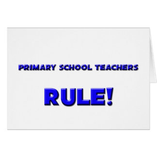Primary School Teachers Rule! Greeting Card