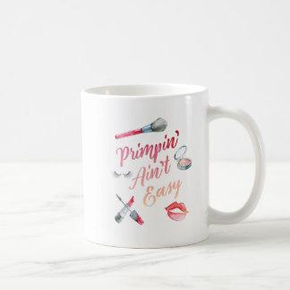 Primpin' Ain't Easy Coffee Mug