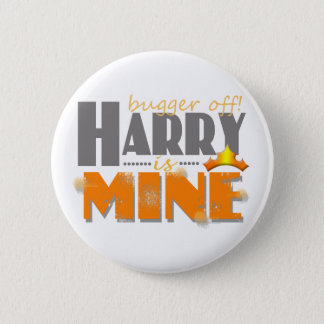 Prince Harry is Mine 6 Cm Round Badge