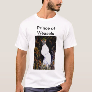 Prince of Weasels T-Shirt