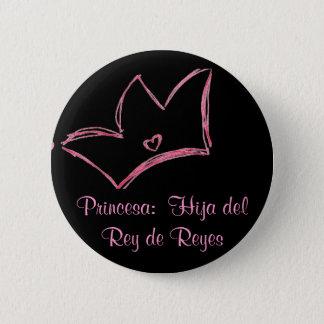 Princesa:  Hija del Rey de Reyes 6 Cm Round Badge
