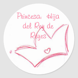 Princesa:  Hija del Rey de Reyes Classic Round Sticker