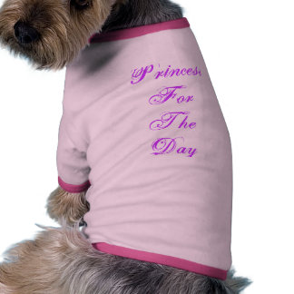 Princess For The Day Doggie T Shirt