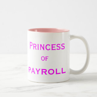 Princess of Payroll Woman Female Manager Title Two-Tone Coffee Mug