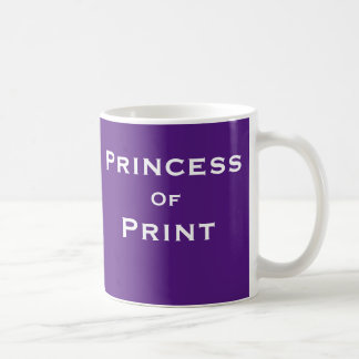 Princess of Print Female Editor Journalist Name Coffee Mug