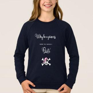 Princess Pirat. Funny. Cute Sayings. Girls Sweatshirt