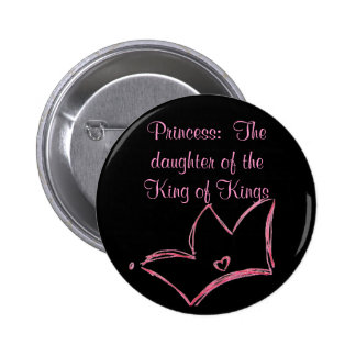 Princess:  The daughter of the King of Kings 6 Cm Round Badge