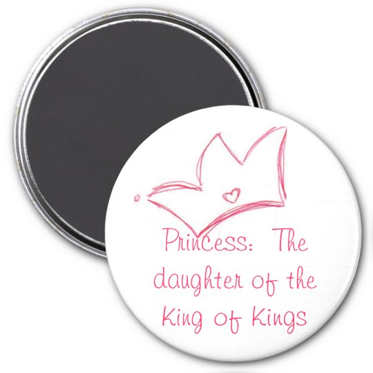 Princess:  The daughter of the King of Kings 7.5 Cm Round Magnet