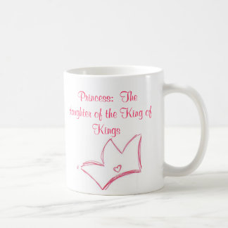 Princess:  The daughter of the King of Kings Coffee Mug