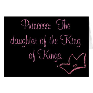 Princess:  The daughter of the King of Kings Greeting Card