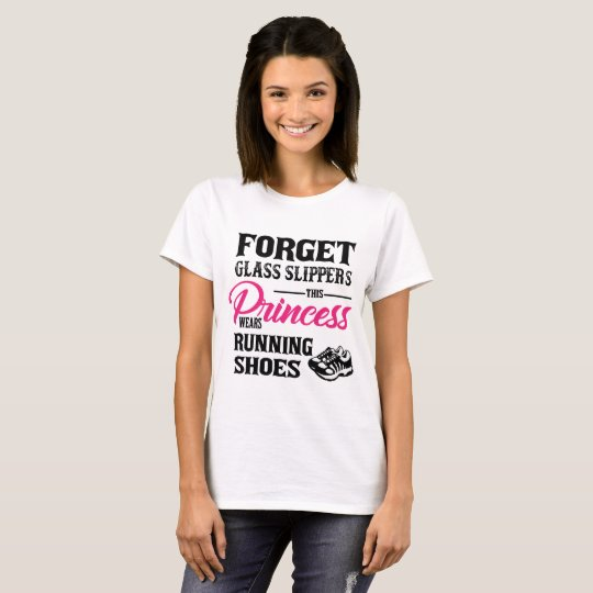Princess Wears Running Shoes T-shirt