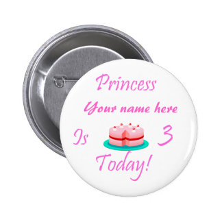 Princess (Your Name) is 3 Today 6 Cm Round Badge