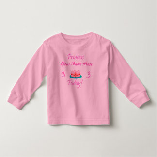 Princess (Your Name) is 3 Today Toddler T-Shirt
