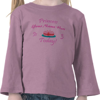 Princess Your Name is 3 Today Shirts