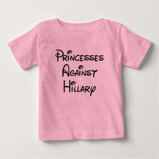 Princesses Against Hillary Baby T-Shirts