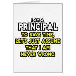 Principal...Assume I Am Never Wrong