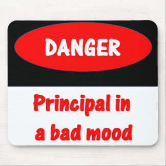 Principal in a Bad Mood Mousepad
