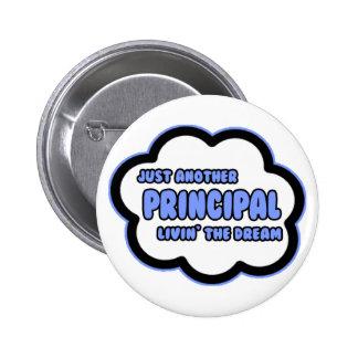Principal Livin The Dream Pinback Button