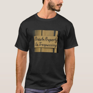 Private Property - No Trespassing T-Shirt