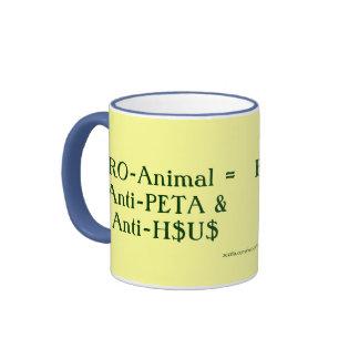 PRO-Animal = Anti-PETA & Anti-H$U$ Ringer Mug
