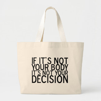 Pro Choice Not Your Body Large Tote Bag