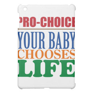 PRO-CHOICE YOUR BABY CHOOSES LIFE COVER FOR THE iPad MINI