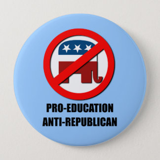 Pro-Education Anti-Republican 10 Cm Round Badge