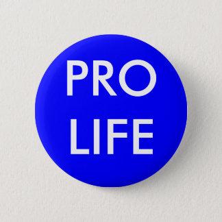 PRO LIFE 6 CM ROUND BADGE