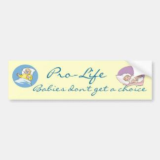 Pro-Life - Babies Don t Get a Choice Bumper Sticke Bumper Stickers