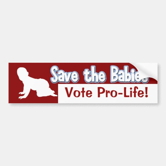 Pro-Life Bumper Sticker: Save the Babies! Bumper Sticker