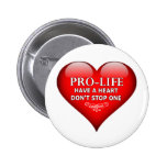 Pro-Life Have A Heart Don't Stop One 6 Cm Round Badge
