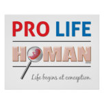 Pro Life Human Poster